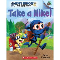 Scholastie Take a Hike!: An Acorn Book