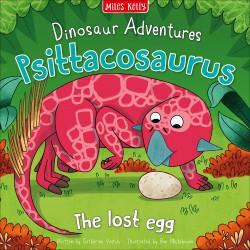 Miles Kelly - Dinosaur Adventures: Psittacosaurus - The lost egg